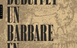 «Ici, barbare on fut, barbare on doit rester.»* : Dubuffet au Mucem