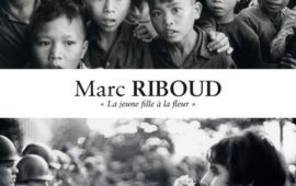 Marc RIBOUD «La jeune fille à la fleur, 50 ans après »
